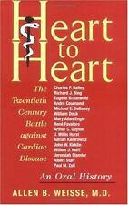 Heart to Heart: The Twentieth Century Battle against Cardiac Disease: -ExLibrary