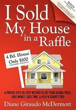 I Sold My House In a Raffle: A Proven Step-by-step Method to Get Your-ExLibrary