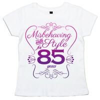 """85th Birthday T-Shirt """"Misbehaving with Style for 85 Years"""" Women's Ladies"""