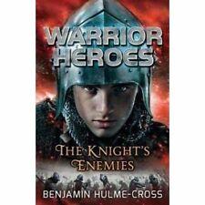 Warrior Heroes: The Knight's Enemies by Benjamin Hulme-Cross