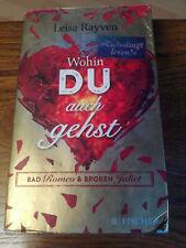 Wohin Du auch gehst  Leisa Rayven  Bad Romeo & Broken Juliet -unbedingt Lesen !