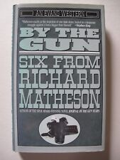 Richard Matheson – BY THE GUN (1993) – Western Stories