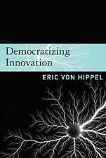DEMOCRATIZING INNOVATION., Hippel, Eric von., Used; Very Good Book
