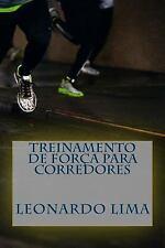 Treinamento de força para Corredores by Leonardo Lima (2015, Paperback)