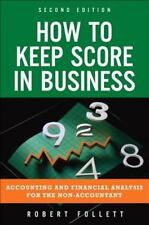 How to Keep Score in Business : Accounting and Financial Analysis for the Non-Ac