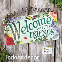 Welcome Friends Sign * Indoor Decor * Cottage Style USA * Decorative Greetings