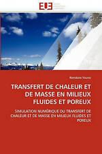 TRANSFERT DE CHALEUR ET DE MASSE EN MILIEUX FLUIDES ET POREUX: SIMULATION NUMÉRI