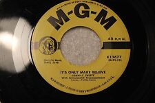 """CONWAY TWITTY 45rpm """"It's Only Make Believe"""" & """"I'll Try"""" MGM Records K12677"""