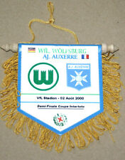 Pennant fanion Wimpel Wolfsburg v AJ Auxerre Intertoto cup 1/2 final uefa 2000