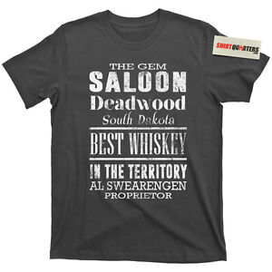 The Gem Theatre Saloon Deadwood Cy Tolliver Powers Boothe whiskey movie T Shirt