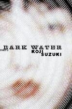 Dark Water by Suzuki, Koji