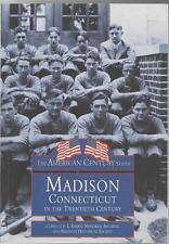1998 ARCADIA BOOK- MADISON CONNECTICUT IN THE TWENTIETH CENTURY