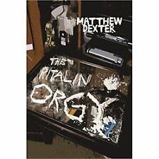 The Ritalin Orgy by Matthew Dexter (2013, Paperback)