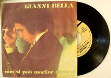 Gianni Bella NON SI PUÒ MORIRE DENTRO / T'AMO  disco singolo 45 GIRI VINILE
