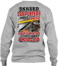 One-of-a-kind Skilled Carpenters Arent Cheap - Gildan Long Sleeve Tee T-Shirt