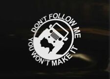 DON'T FOLLOW ME Jeep Car Decal Sticker Compass Grand Cherokee Wrangler 4x4