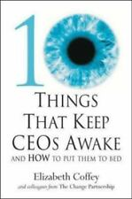 10 Things That Keep Ceos Awake: And How to Put Them to Bed