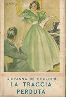 (Giovanna de Couloumb) La traccia perduta 1939 biblioteca delle signorine n.80