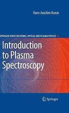 Introduction to Plasma Spectroscopy 56 by Hans-Joachim Kunze (2009, Hardcover)