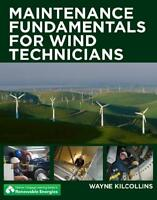 Maintenance Fundamentals for Wind Technicians by Wayne Kilcollins (author)