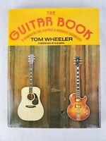 The Guitar Book : A Handbook for Electric and Acoustic Guitarists by Tom Wheeler