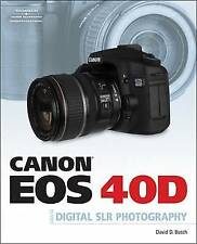 (Very Good)-Canon EOS 40D Guide to Digital Photography (Paperback)-David D Busch
