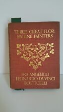 Antique Art Book THREE GREAT FLORENTINE PAINTERS Botticelli Fra Angelica 1900