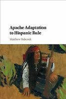 Apache Adaptation to Hispanic Rule (Paperback or Softback)