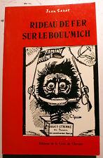 SOCIALISME/COMMUNISME/RIDEAU DE FER SUR LE BOUL MICH/J.SARAT/1985/EO ENVOI/RARE
