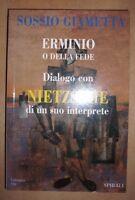 SOSSIO GIAMETTA - ERMINIO O DELLA FEDE. DIALOGO CON NIETZSCHE.... - 1997 (DF)