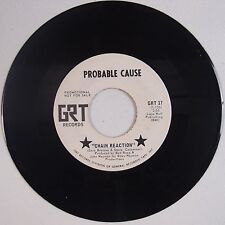 PROBABLE CAUSE: Chain Reaction '69 Philly Pscyh Freak-Out 45 GRT Promo HEAR