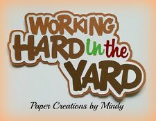 CRAFTECAFE MINDY YARD WORK GARDEN DIE CUT  premade paper piecing TITLE scrapbook