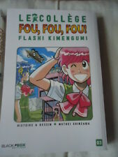 LE Collège Fou Fou Fou Flash! Kimengumi Tome 3  SHINZAWA Motoei BLACK BOX MANGA