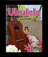 101 UKULELE FAVORITES ALL YOUR FAVOURITES IN ONE BOOK IN STOCK NOW