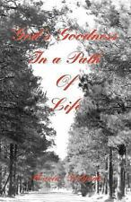God's Goodness in a Path of Life by Maria Delgado (2003, Paperback)