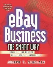 eBay Business the Smart Way : Maximize Your Profits on the Web's #1 Auction Site