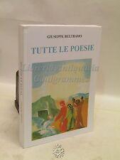 LETTERATURA - Giuseppe Beltramo: TUTTE LE POESIE, Coumayeur 2011 Firma Autore