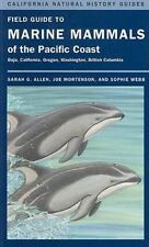 Field Guide to Marine Mammals of the Pacific Coast: Baja, California, Oregon,