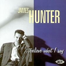 James Hunter - Believe What I Say [New CD] UK - Import