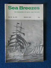 Sea Breezes - Magazine of Ships and the Sea - March 1972 - Vol 46 - No 315