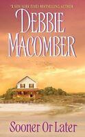 Sooner or Later (Deliverance Company #2) by Macomber, Debbie