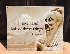 Confucius I Never Said Those Things Funny Saying Sign Tin Vintage Garage