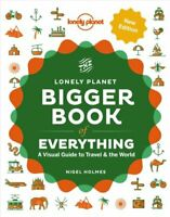 The Bigger Book of Everything by Lonely Planet 9781838690410 | Brand New