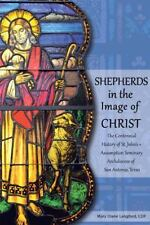 Shepherds in the Image of Christ : The Centennial History of St. John's ?...