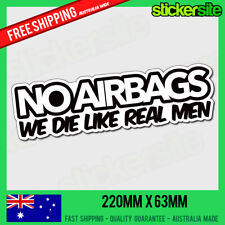 NO AIRBAGS WE DIE LIKE REAL MEN Sticker Decal - DRIFT FUNNY JDM Sticker 4x4 4WD