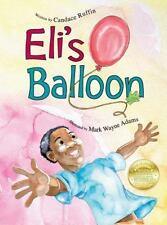 Eli's Balloon (Hardback or Cased Book)