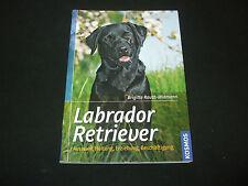 Brigitte Rauth-Widmann Labrador Retriever Auswahl Haltung Eriehung Beschäftigung
