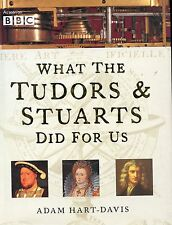 ADAM HART-DAVIS     WHAT THE TUDORS AND  STUARTS DID FOR US      SIGNED COPY