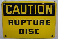 CAUTION RUPTURE DISC Old Porcelain  Sign Yellow Black Steampunk Industrial