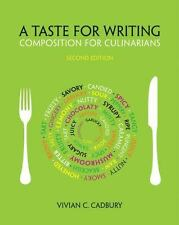 A Taste for Writing : Composition for Culinarians by Vivian C. Cadbury (2014, Pa